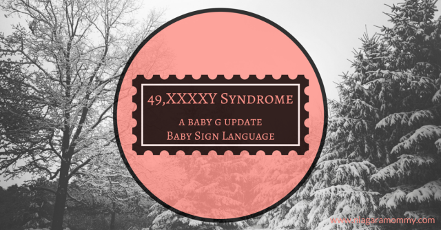 Baby sign language is a great way to promote early communication in infants and toddlers. We're using it to help Baby G work through the speech delays he's experiencing with XXXXY Syndrome.