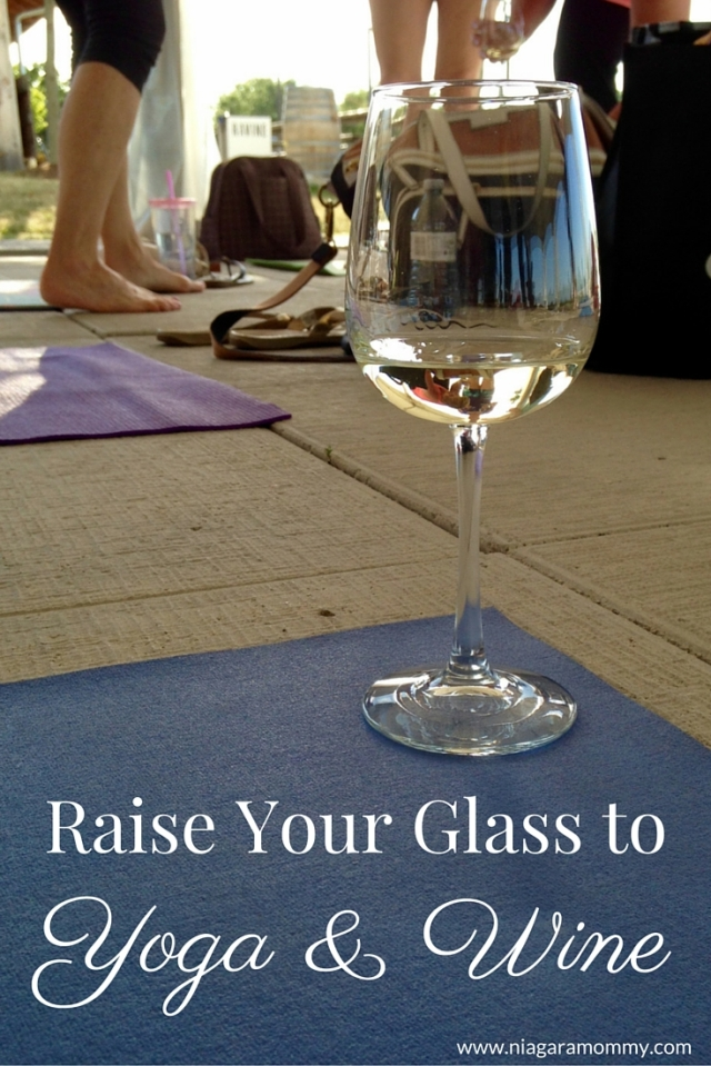 Raise Your Glass To Yoga And Wine Niagara Mommy