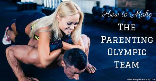 Parenting should be an Olympic sport. Here's how to make the Parenting Olympic Team.