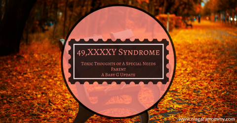 Baby G and XXXXY Syndrome: Toxic Thoughts of a Special Needs Parent