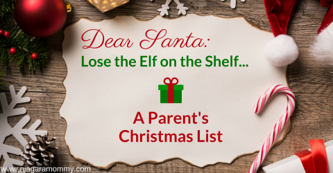Dear Santa: Lose the Elf on the Shelf…A Parent's Christmas List